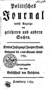 Politisches Journal nebst Anzeige von gelehrten und andern Sachen: Siebentes bis 12tes Monats-Stück 1783. Dritten Jahrgangs Zweyter Band, Band 3