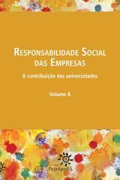 Responsabilidade social das empresas: A contribuição das universidades, Volume 8