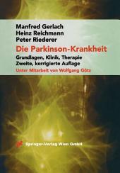 Die Parkinson-Krankheit: Grundlagen, Klinik, Therapie, Ausgabe 2