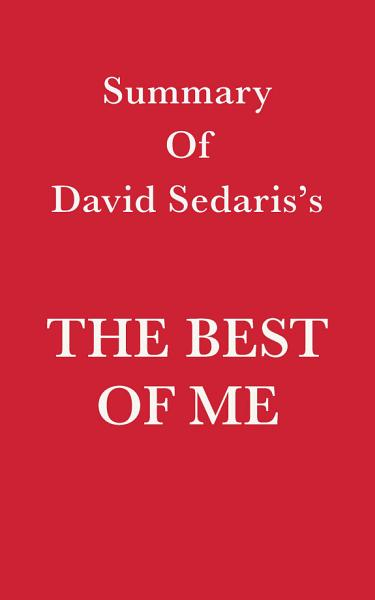 Download Summary of David Sedaris s The Best of Me Book