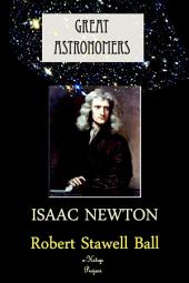 Great Astronomers (Isaac Newton): Illustrated