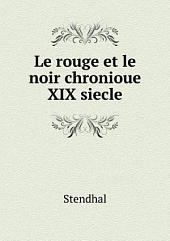 Le rouge et le noir chronioue XIX siecle: Volumes 1 à 2
