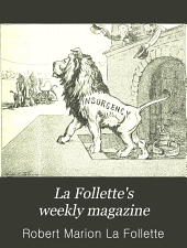 La Follette's Weekly Magazine: Volume 3