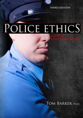 Police Ethics: Crisis in Law Enforcement