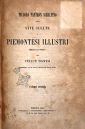 Piccolo pantheon subalpino, ossia Vite scelte di piemontesi illustri: Volume 2