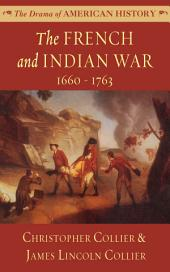 The French and Indian War: 1660-1763