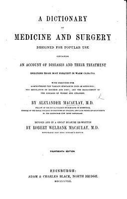 A Dictionary of Medicine and Surgery      Revised  and in a great measure re written by R  W  Macaulay  Fourteenth edition PDF