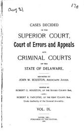 Delaware Reports: Containing Cases Decided in the Supreme Court (excepting Appeals from the Chancellor) and the Superior Court and the Orphans Court of the State of Delaware, Volume 14