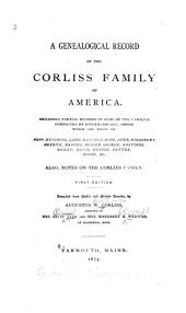 Genealogical Record of the Corliss Family of America: Included ... Some of the Families Connected by Intermarriage: ... Neff, Hutchins, Ladd, Etc. ...