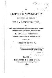 De l'esprit d'association dans tous les intérêts de la communauté: ou, Essai sur le complément du bienêtre at de la richesse en France par le complément des institutions, Volume1
