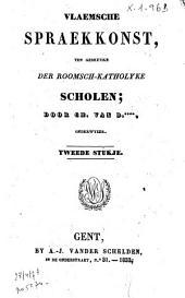 Vlaemsche spraekkonst, ten gebruyke der roomsch-katholyke scholen: Volume 2