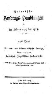 Baierische Landtags-Handlungen in den Jahren 1429 bis 1513: Nieder- und Oberländische Landtäge, im vereinigten Landshut-Ingolstädter Landantheile. 14