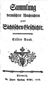 Sammlung vermischter Nachrichten zur Sächsischen Geschichte: Band 11