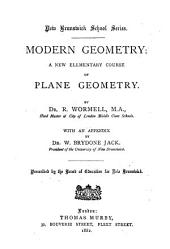 Modern Geometry: A New Elementary Course of Plane Geometry. With an appendix by W.Brydone Jack