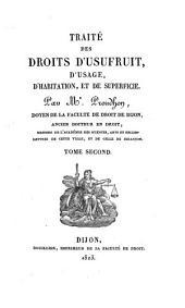 Traité des droits d'usufruit, d'usage, d'habitation, et de superficie: Volume2