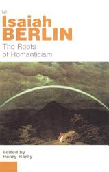 The Roots Of Romanticism Book PDF