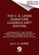 The C  S  Lewis Signature Classics  Gift Edition  Book
