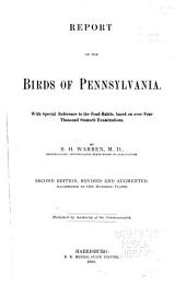 Report on the Birds of Pennsylvania: With Special Reference to the Food Habits, Based on Over Four Thousand Stomach Examinations