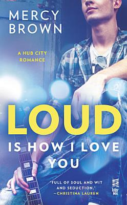 Loud is How I Love You