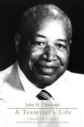 John H. Cleveland: A Teamster's Life