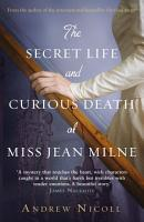 The Secret Life and Curious Death of Miss Jean Milne PDF