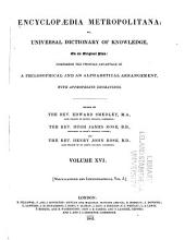 Encyclopaedia Metropolitana: Or Universal Dictionary of Knowledge ... Comprising the Twofoldadvantage of a Philosophical and an Alphabetical Arrangement, with Appropriate Engravings, Volume 16