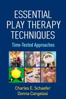 Essential Play Therapy Techniques PDF