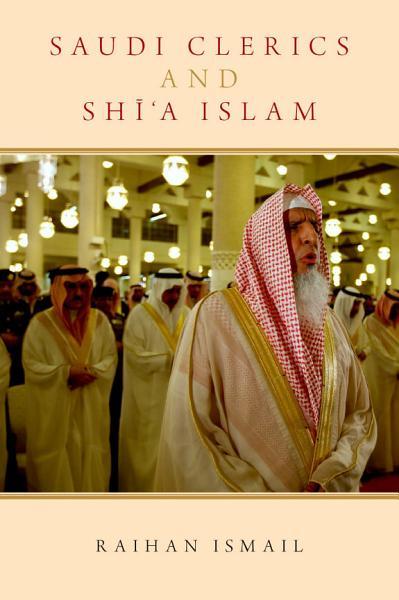 Saudi Clerics and Shi'a Islam Pdf Book