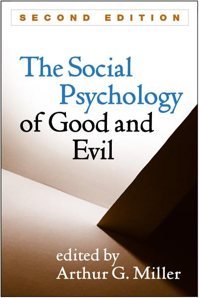 Download The Social Psychology of Good and Evil  Second Edition Book