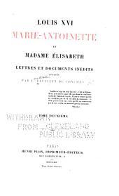 Louis XVI, Marie-Antoinette et Madame Élisabeth: Volume2