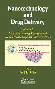 Nanotechnology and Drug Delivery  Volume Two