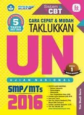 CARA CEPAT & MUDAH TAKLUKKAN UN SMP/MTS 2016: (Chapter 1: BAHASA INDONESIA)