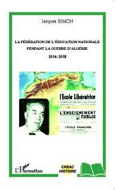 La Fédération de l'Education Nationale pendant la guerre d'Algérie 1954-1958