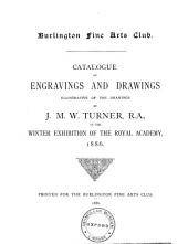 Catalogue of Engravings and Drawings Illustrative of the Drawings by J.M.W. Turner, R.A.: In the Winter Exhibition of the Royal Academy, 1886