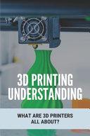 3D Printing Understanding
