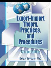 Export-Import Theory, Practices, and Procedures: Edition 2