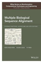 Multiple Biological Sequence Alignment: Scoring Functions, Algorithms and Evaluation
