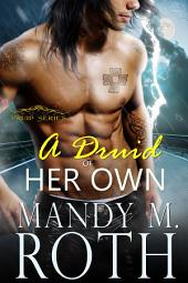 A Druid of Her Own: An Immortal Highlander Novella (Druid Book 4)