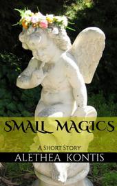 Small Magics: A Short Story