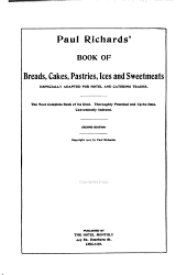 Paul Richards' Book of Breads, Cakes, Pastries, Ices and Sweetmeats: Especially Adapted for Hotel and Catering Trades