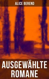 Ausgewählte Romane von Alice Berend