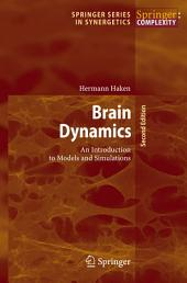 Brain Dynamics: An Introduction to Models and Simulations, Edition 2