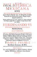 Bibliotheca Mexicana Sive Eruditorum Historia Virorum  qui in America Boreali nati  val alibi geniti  in ipsam Domisilio aut Studiis asciti      PDF