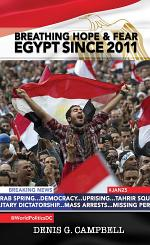Breathing Hope and Fear: Egypt Since 2011