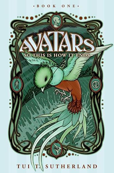Avatars, Book One: So This Is How It Ends