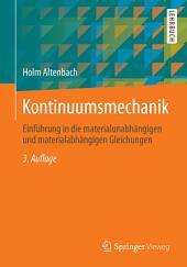 Kontinuumsmechanik: Einführung in die materialunabhängigen und materialabhängigen Gleichungen, Ausgabe 3