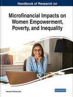 Handbook of Research on Microfinancial Impacts on Women Empowerment  Poverty  and Inequality PDF