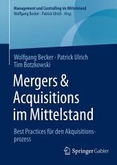 Mergers & Acquisitions im Mittelstand: Best Practices für den Akquisitionsprozess