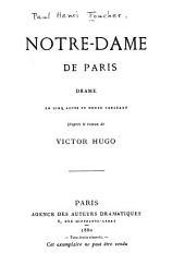 Notre-Dame de Paris: drame en cinq actes et douze tableaux d'après le roman de Victor Hugo