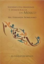 Sociedad civil organizada y democracia en México